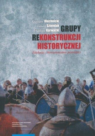 Grupy rekonstrukcji historycznej. - okładka książki