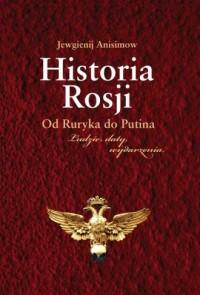 Historia Rosji. Od Ruryka do Putina. Ludzie  daty  wydarzenia. - okładka książki
