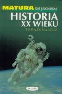 Historia XX wieku. Matura bez problemów - okładka podręcznika
