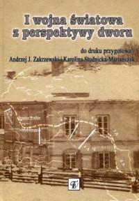 I wojna światowa z perspektywy dworu - okładka książki
