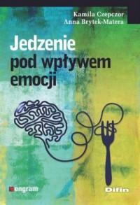 Jedzenie pod wpływem emocji - Kamila - okładka książki