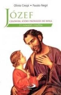 Józef - człowiek, który prowadzi do Boga - okładka książki