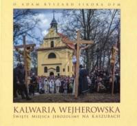 Kalwaria Wejherowska. Święte miejsca Jerozolimy na Kaszubach - okładka książki
