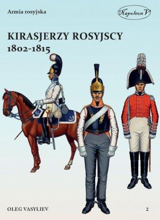 Kirasjerzy rosyjscy 1802-1815 - okładka książki