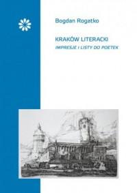 Kraków literacki Impresje i listy do poetek - okładka książki