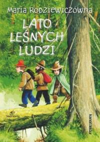 Lato leśnych ludzi - Maria Rodziewiczówna - okładka książki