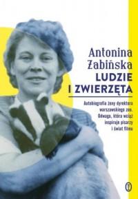 Ludzie i zwierzęta - Antonina Żabińska - okładka książki