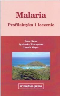 Malaria. Profilaktyka i leczenie - okładka książki