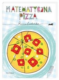 Matematyczna pizza - Anna Ludwicka - okładka książki