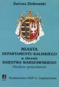 Miasta departamentu kaliskiego - okładka książki