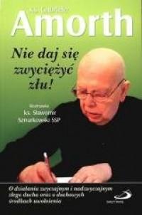 Nie daj się zwyciężyć złu! - okładka książki