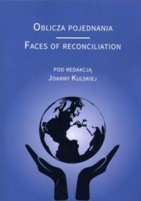 Oblicza pojednania. Faces of Reconciliation - okładka książki