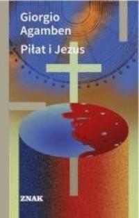 Piłat i Jezus - Giorgio Agamben - okładka książki