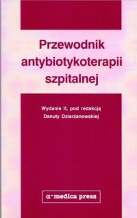 Przewodnik antybiotykoterapii szpitalnej - okładka książki
