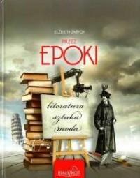Przez epoki. Literatura, sztuka, moda - okładka książki