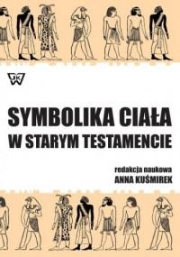 Symbolika ciała w Starym Testamencie - okładka książki