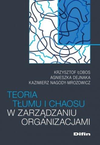 Teoria tłumu i chaosu w zarządzaniu - okładka książki