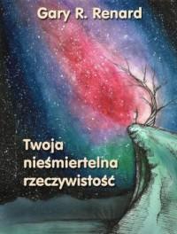 Twoja nieśmiertelna rzeczywistość - okładka książki