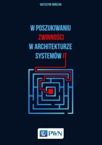 W poszukiwaniu zwinności w architekturze systemów IT - okładka książki
