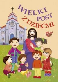 Wielki Post z dziećmi - okładka książki