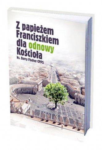 Z papieżem Franciszkiem dla odnowy - okładka książki