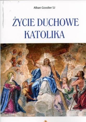 Życie duchowe katolika  - okładka książki