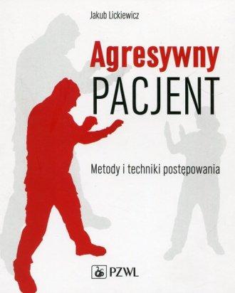 Agresywny pacjent. Metody i techniki - okładka książki