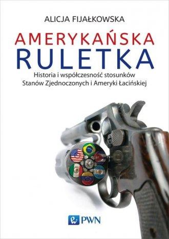 Amerykańska ruletka. Historia i - okładka książki
