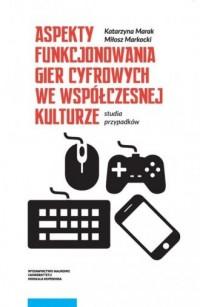 Aspekty funkcjonowania gier cyfrowych - okładka książki