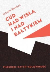 Cud nad Wisła i nad Bałtykiem Piłsudski - okładka książki