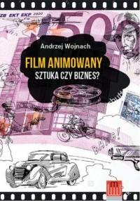 Film animowany. Sztuka czy biznes - okładka książki