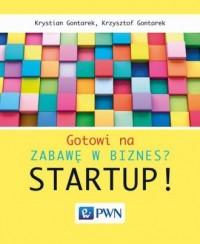 Gotowi na zabawę w biznes? Startup! - okładka książki