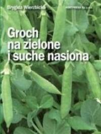 Groch na zielone i suche nasiona - okładka książki