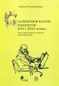 Grodzieńskie kroniki klasztorne - okładka książki