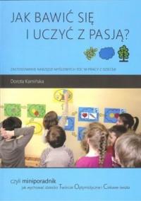 Jak bawić się i uczyć z pasją? - okładka książki