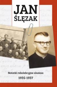 Jan Ślęzak. Notatki rekolekcyjne - okładka książki