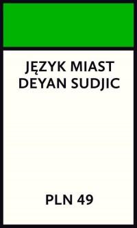 Język miast - Deyan Sudjic - okładka książki