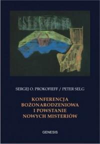 Konferencja Bożonarodzeniowa i powstanie nowych misteriów - okładka książki