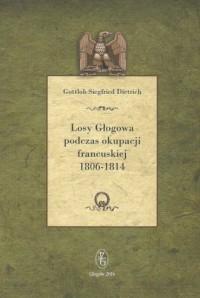 Losy Głogowa podczas okupacji francuskiej - okładka książki
