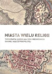 Miasta wielu religii. Topografia - okładka książki
