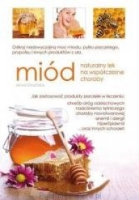 Miód. Naturalny lek na współczesne choroby - okładka książki