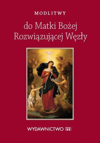Modlitwy do Matki Bożej Rozwiązującej - okładka książki