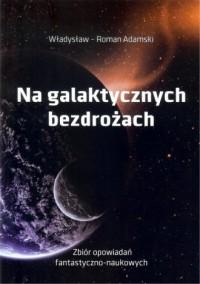 Na galaktycznych bezdrożach - okładka książki