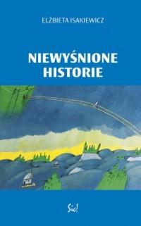 Niewyśnione historie - okładka książki