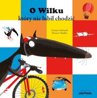O Wilku, który nie lubił chodzić - okładka książki