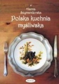 Polska kuchnia myśliwska - okładka książki
