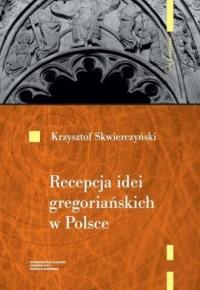 Recepcja idei gregoriańskich w - okładka książki