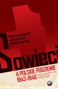 Sowieci a polskie podziemie 1943-1946 - okładka książki