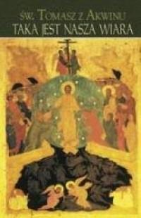 Taka jest nasza wiara - św. Tomasz - okładka książki