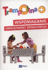 Trampolina. Wspomaganie umiejętności społecznych - okładka książki